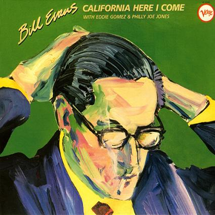 Bill Evans California Here I Come Verve