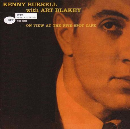 Kenny Burrell‎ At The Five Spot Cafe Blue Note BST 84021