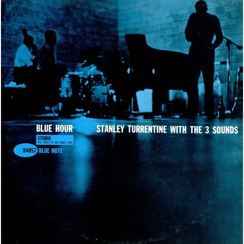 Stanley Turrentine with The 3 Sounds Blue Hour Blue Note BST BST 84057