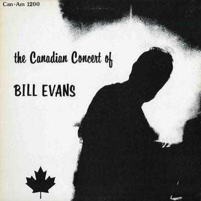 The Canadian Concert Of Bill Evans  Can-Am CA 1200