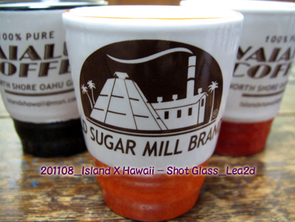 2011年8月 ISLAND X HAWAIIのShot Glass