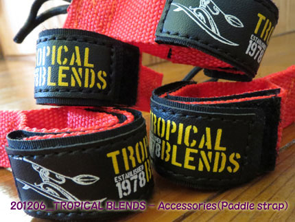 2012年6月 TROPICAL BLENDS Accessory(Paddle Strap)