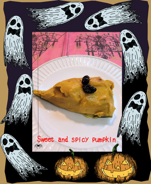 Sweet and spicy pumpkin ハロウィーンバージョンのつもり。爆!!!
