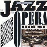 Conrad Silvert Presents Jazz At The Opera House