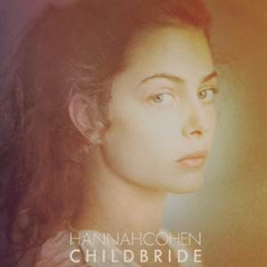 Hannah Cohen - Child Bride